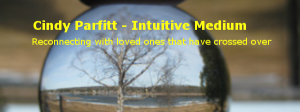 Cindy Parfitt - Intuitive Medium Connecting to the other side.